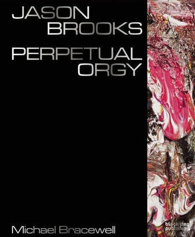 Jason Brooks: Perpetual Orgy